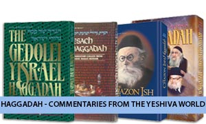 Haggadah - Commentaries from the Yeshiva World