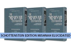 Schottenstein Edition Mishnah Elucidated