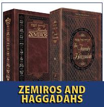 Zemiros & Haggadahs